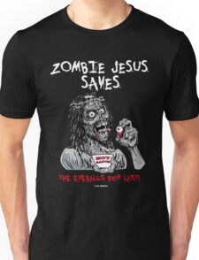 Zombie Jesus Saves... the EYES for Last! Unisex T-Shirt