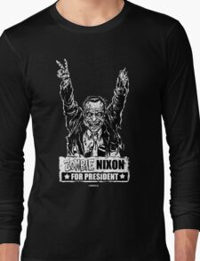 Zombie Nixon for President Long Sleeve T-Shirt