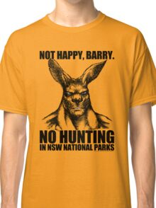NOT HAPPY BARRY Classic T-Shirt