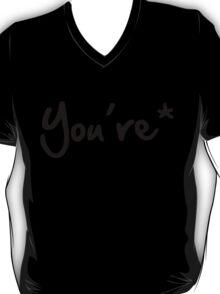you're* T-Shirt