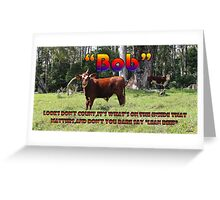 BOB (LEAN BEEF) Greeting Card