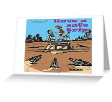 HAVE A SAFE TRIP Greeting Card