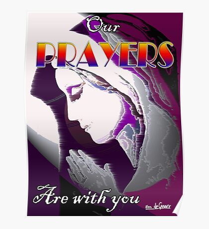 OUR PRAYERS ARE WITH YOU Poster