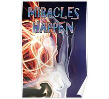 MIRACLES HAPPEN Poster