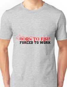 FISHING - BORN TO FISH Unisex T-Shirt