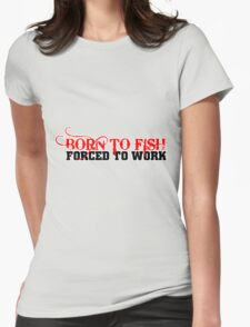 FISHING - BORN TO FISH Womens Fitted T-Shirt