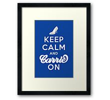 Keep Calm And Carrie On Framed Print