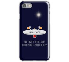All I Ask is a Tall Ship iPhone Case/Skin