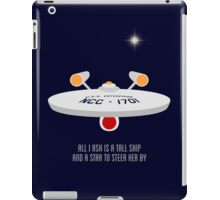 All I Ask is a Tall Ship iPad Case/Skin