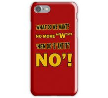 WHAT DO WE WANT? iPhone Case/Skin