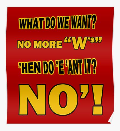 WHAT DO WE WANT? Poster