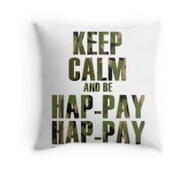 Keep Calm and be Happy Happy Happy (Camo) Throw Pillow