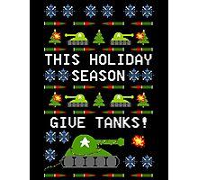 Ugly Christmas Sweater - This Holiday Season Give Tanks! Photographic Print