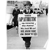 VOTE APATHY! Or don't. Poster