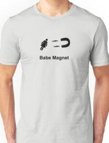 Babe Magnet Black Unisex T-Shirt