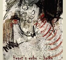 heart's echo -haiku by Maria Catalina Wiley