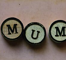 Word of the day: MUM by Hege Nolan
