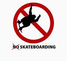 No Skateboarding T-Shirt Unisex T-Shirt