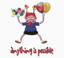 Anything is Possible T-shirt by Dennis Melling