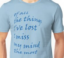 Of all the  things I've lost Unisex T-Shirt