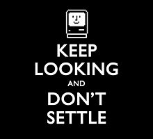 Keep Looking And Don't Settle by Stuart Witts