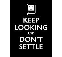 Keep Looking And Don't Settle Photographic Print