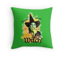 You Betta BURN Witch! Throw Pillow