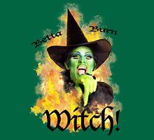 You Betta BURN Witch! T-Shirt