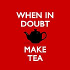 When In Doubt, Make Tea by Stuart Witts