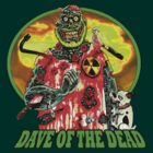 Dave of the Dead  by TheNastyMan