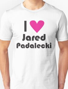 I Love Jared Padalecki ( Pink Heart ) Unisex T-Shirt