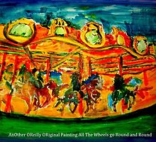 Another O'Reilly Original  Painting merry go round as the wheel goes round abd round by Timothy C O'Reilly