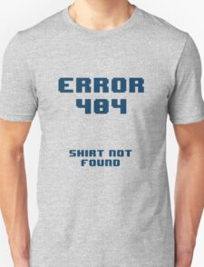 Shirt Not Found T-Shirt