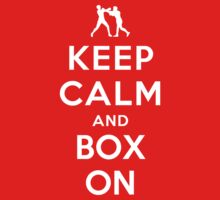 Keep Calm and Box On (Alternative) by Yiannis  Telemachou