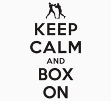 Keep Calm and Box On (Alternative white) by Yiannis  Telemachou