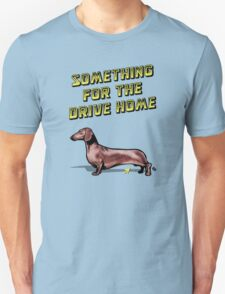 Something For The Drive Home T-Shirt
