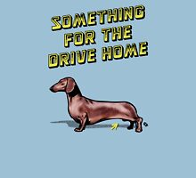 Something For The Drive Home Unisex T-Shirt