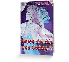 DUAL PERSONALITY Greeting Card