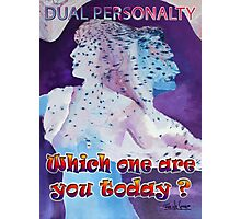 DUAL PERSONALITY Photographic Print
