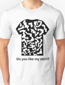 (Arrows) Do you like my shirt? Unisex T-Shirt