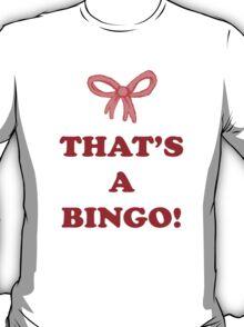That's a Bingo! T-Shirt