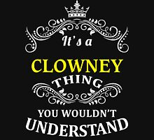 CLOWNEY It's thing you wouldn't understand !! - T Shirt, Hoodie, Hoodies, Year, Birthday T-Shirt