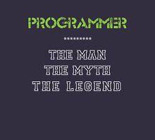 Programmer - The Man, The Myth, The Legend Unisex T-Shirt