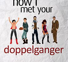 How I Met Your Doppleganger by ThePencilClub