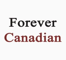 Forever Canadian by supernova23
