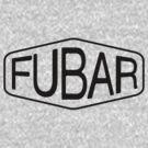 FUBAR logo - black contrast version by dennis william gaylor