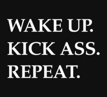 wake up kick ass repeat white by moonshine and lollipops