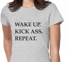 wake up kick ass repeat black Womens Fitted T-Shirt