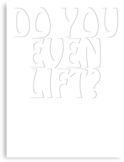 Do you even lift? - White by Dannydoesrock