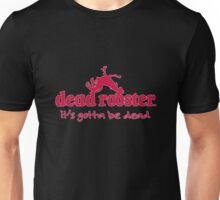 Dead Rooster Slogan Unisex T-Shirt